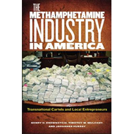 The Methamphetamine Industry in America: Transnational Cartels and Local Entrepreneurs (BOK)