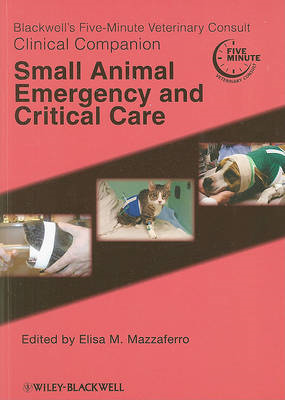 Blackwell's Five-Minute Veterinary Consult Clinical Companion: Small Animal Emergency and Critical C (BOK)