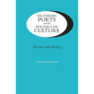 Victorian Poets and the Politics of Culture: Discourse and Ideology (BOK)