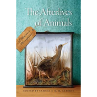 The Afterlives of Animals: A Museum Menagerie (BOK)