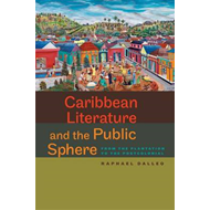 Caribbean Literature and the Public Sphere: From the Plantation to the Postcolonial (BOK)