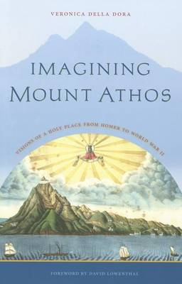 Imagining Mount Athos: Visions of a Holy Place, from Homer to World War II (BOK)