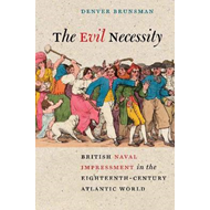 The Evil Necessity: British Naval Impressment in the Eighteenth-Century Atlantic World (BOK)
