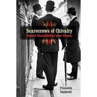 Scarecrows of Chivalry: English Masculinities After Empire (BOK)