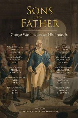 Sons of the Father: George Washington and His Proteges (BOK)