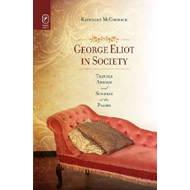 George Eliot in Society: Travels Abroad and Sundays at the Priory (BOK)