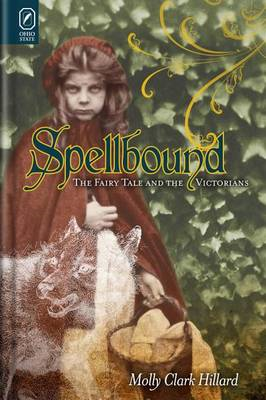 Spellbound: The Fairy Tale and the Victorians (BOK)