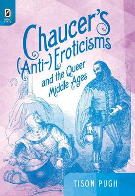 Chaucer's (Anti-)Eroticisms and the Queer Middle Ages (BOK)