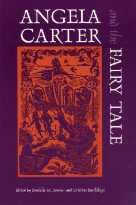 Angela Carter and the Fairy Tale (BOK)