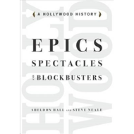 Epics, Spectacles, and Blockbusters: A Hollywood History (BOK)