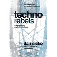 Techno Rebels: The Renegades of Electronic Funk (BOK)