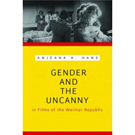 Gender and the Uncanny in Films of the Weimar Republic (BOK)