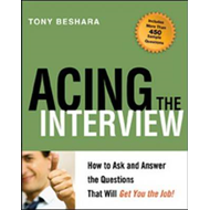 Acing the Interview: How to Ask and Answer the Questions That Will Get You the Job (BOK)