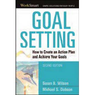 Goal Setting: How to Create an Action Plan and Achieve Your Goals (BOK)