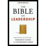 The Bible on Leadership: From Moses to Matthew; Management Lessons or Contemporary Leaders (BOK)