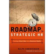 Roadmap to Strategic HR: Turning a Great Idea into a Business Reality (BOK)