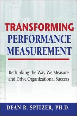 Transforming Performance Measurement: Rethinking the Way We Measure and Drive Organizational Success (BOK)