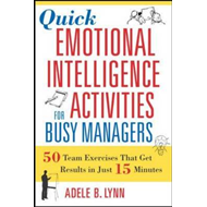 Quick Emotional Intelligence Activities for Busy Managers: 5 (BOK)