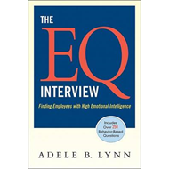 The EQ Interview: Finding Employees with High Emotional Intelligence (BOK)