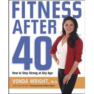 Fitness After 40: How to Stay Strong at Any Age (BOK)