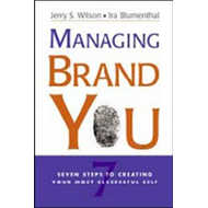 Managing Brand You: 7 Steps to Creating Your Most Successful Self (BOK)