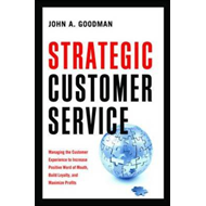 Strategic Customer Service: Managing the Customer Experience to Increase Positive Word of Mouth, Build Loyalty, and Maximize Profits (BOK)