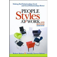 People Styles at Work... And Beyond: Making Bad Relationship (BOK)
