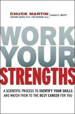 Work Your Strengths: A Scientific Process to Identify Your Skills and Match Them to the Best Career (BOK)