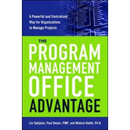 The Program Management Office Advantage: A Powerful and Centralized Way for Organizations to Manage (BOK)