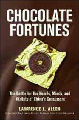 Chocolate Fortunes: The Battle for the Hearts, Minds, and Wallets of China's Consumers (BOK)