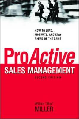 ProActive Sales Management: How to Lead, Motivate, and Stay Ahead of the Game (BOK)