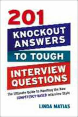 201 Knockout Answers to Tough Interview Questions: The Ultim (BOK)