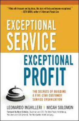 Exceptional Service, Exceptional Profit: The Secrets of Building a Five-Star Customer Service Organi (BOK)