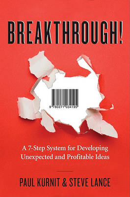 Breakthrough!: A 7-Step System for Developing Unexpected and Profitable Ideas (BOK)