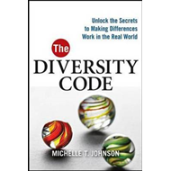 The Diversity Code: Unlock the Secrets to Making Differences Work in the Real World (BOK)
