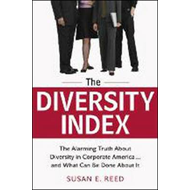 The Diversity Index: The Alarming Truth About Diversity in Corporate America... and What Can be Done (BOK)