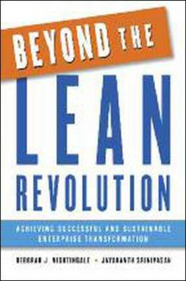 Beyond the Lean Revolution: Achieving Successful and Sustainable Enterprise Transformation (BOK)