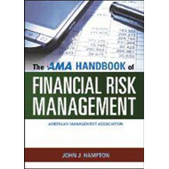 The AMA Handbook of Financial Risk Management (BOK)