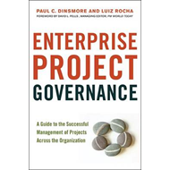 Enterprise Project Governance: A Guide to the Successful Management of Projects Across the Organizat (BOK)