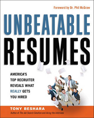 Unbeatable Resumes: America's Top Recruiter Reveals What REALLY Gets You Hired (BOK)