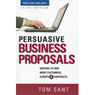 Persuasive Business Proposals: Writing to Win More Customers, Clients, and Contracts (BOK)