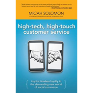 High-Tech, High-Touch Customer Service: Inspire Timeless Loyalty in the Demanding New World of Socia (BOK)
