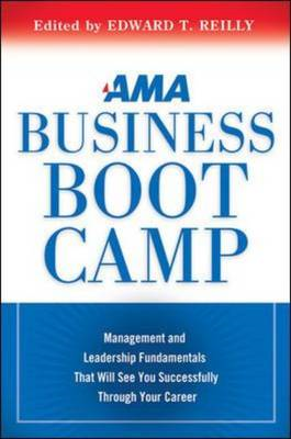 AMA Business Boot Camp: Management and Leadership Fundamentals That Will See You Successfully Throug (BOK)