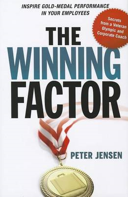 The Winning Factor: Inspire Gold-medal Performance in Your Employees (BOK)