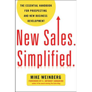 New Sales, Simplified: The Essential Handbook for Prospecting and New Business Development (BOK)