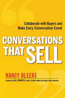Conversations That Sell: Collaborate with Buyers and Make Every Conversation Count (BOK)