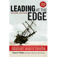 Leading at the Edge: Leadership Lessons from the Extraordinary Saga of Shackleton's Antarctic Expedi (BOK)
