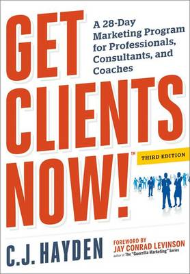 Get Clients Now! A 28-Day Marketing Program for Professional (BOK)