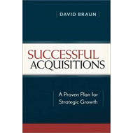 Successful Acquisitions: A Proven Plan for Strategic Growth (BOK)