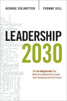 Leadership 2030: The Six Megatrends You Need to Understand t (BOK)